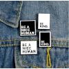 """Купить значок """"Be a nice human"""" на одежду в Минске"""