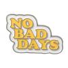 """Купить значок """"No Bad Days""""  20 х 30 мм на одежду в Минске"""