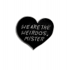 "Купить значок сердце ""We are the weirdos, mister""  25 х 26 мм на одежду в Минске"